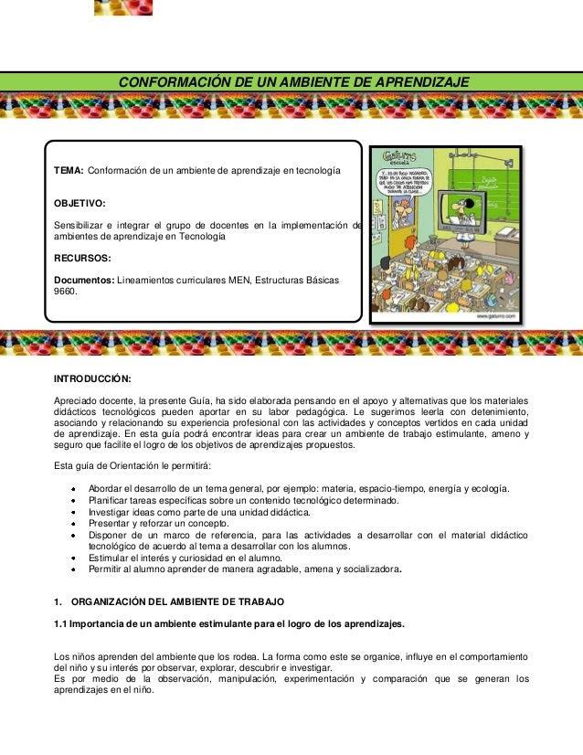 CONFORMACIÓN DE UN AMBIENTE DE APRENDIZAJE TEMA: Conformación de un ambiente de aprendizaje en tecnología OBJETIVO: Sensib...