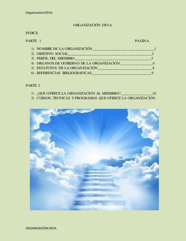 Organización DEVA.  ORGANIZACIÓN DEVA.  ORGANIZACIÓN DEVA.  INDICE.  PARTE 1 PÁGINA.  1) NOMBRE DE LA ORGANIZACIÓN________...