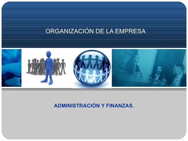 ORGANIZACIÓN DE LA EMPRESA ADMINISTRACIÓN Y FINANZAS.