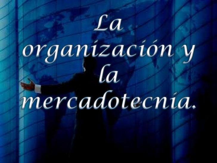 Organización      Es unConjunto de personas      reunidas  Para trabajar hacia El fin común de la      empresa.