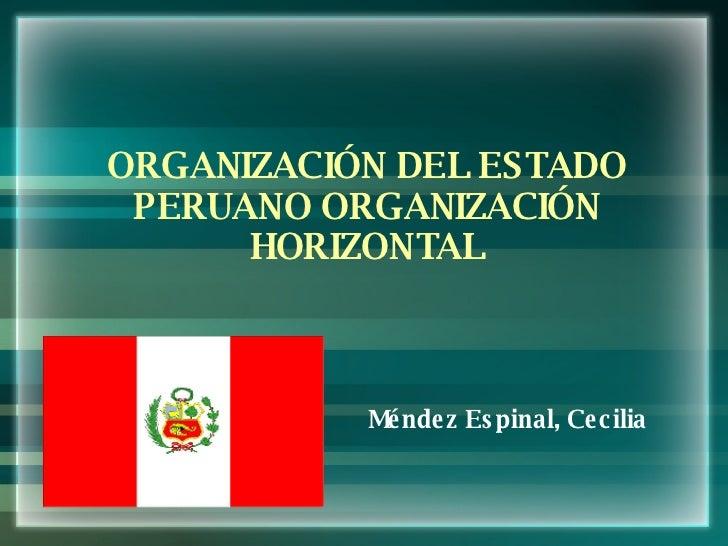 Méndez Espinal, Cecilia ORGANIZACIÓN DEL ESTADO PERUANO ORGANIZACIÓN HORIZONTAL