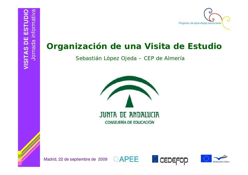 VISITAS DE ESTUDIO    Jornada informativa                              Organización de una Visita de Estudio              ...