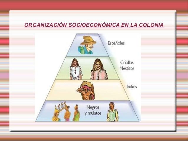 ORGANIZACIÓN SOCIOECONÓMICA EN LA COLONIA