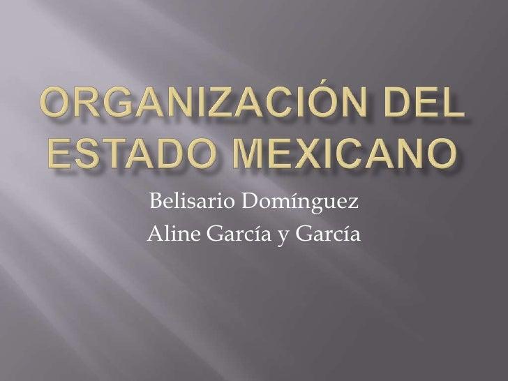 Belisario Domínguez Aline García y García