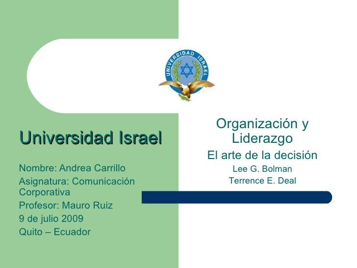 Organización y Universidad Israel            Liderazgo                            El arte de la decisión Nombre: Andrea Ca...