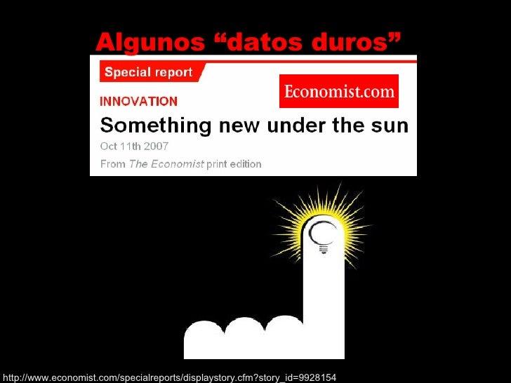 "Algunos ""datos duros"" http://www.economist.com/specialreports/displaystory.cfm?story_id=9928154"