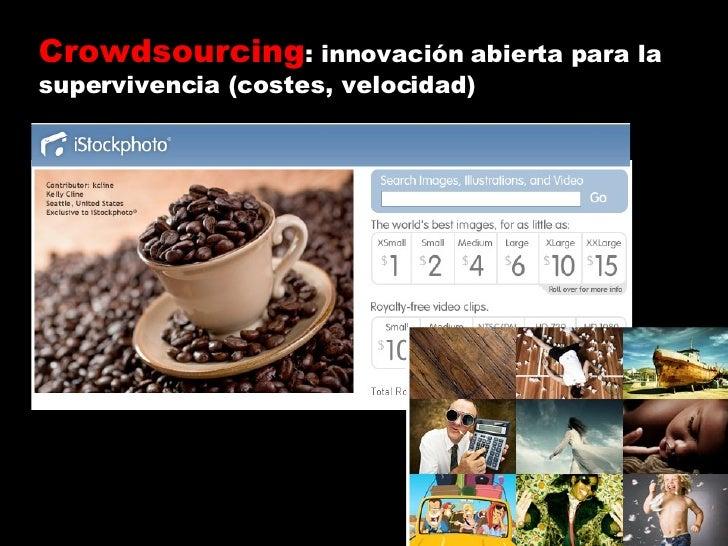 Crowdsourcing : innovación abierta para la supervivencia (costes, velocidad)