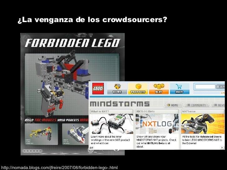 ¿La venganza de los crowdsourcers? http://nomada.blogs.com/jfreire/2007/08/forbidden-lego-.html
