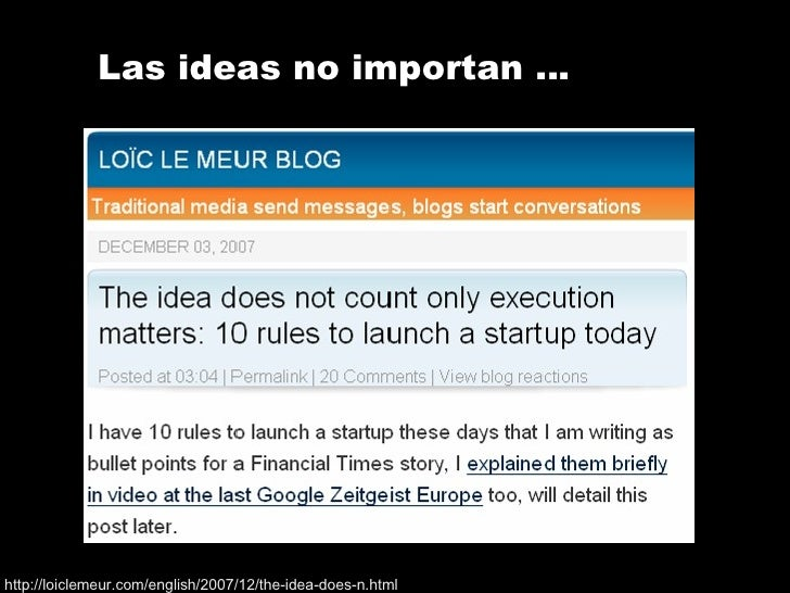 Las ideas no importan … http://loiclemeur.com/english/2007/12/the-idea-does-n.html