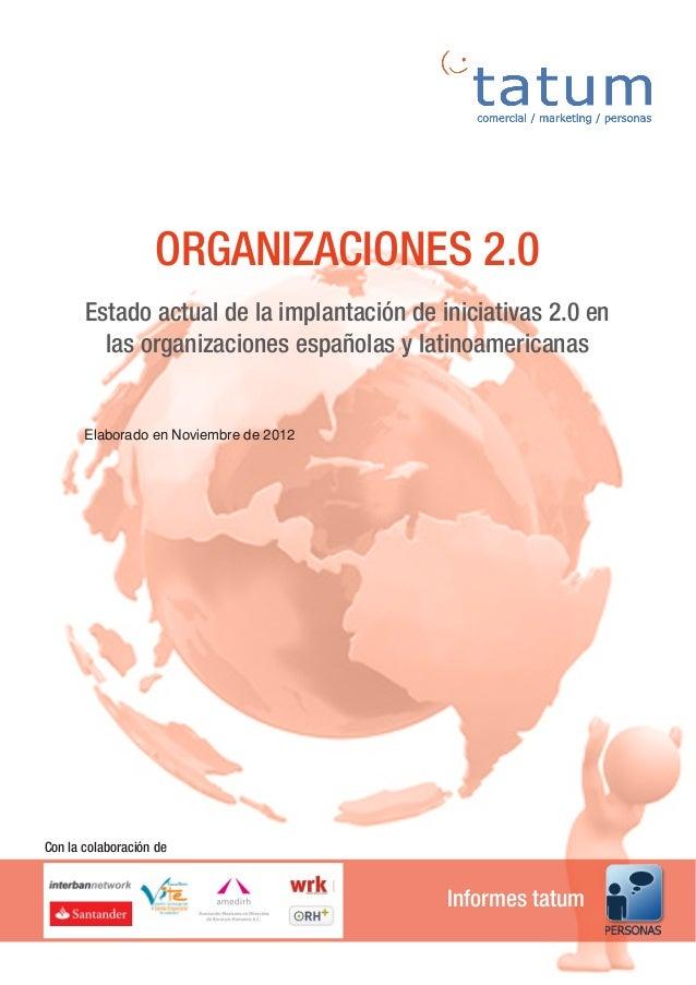 ORGANIZACIONES 2.0       Estado actual de la implantación de iniciativas 2.0 en         las organizaciones españolas y lat...