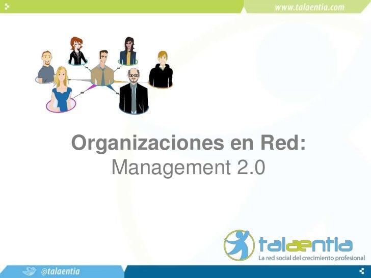 Organizaciones en Red: Management 2.0<br />