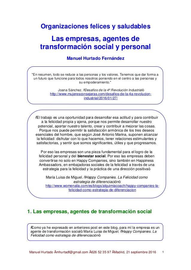 Manuel Hurtado • mhurtadf@gmail.com • 626 52 35 97 • Madrid, 21 septiembre 2016 1 Organizaciones felices y saludables Las ...