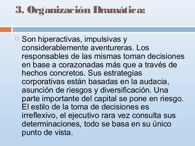3. Organización Dramática:   Son hiperactivas, impulsivas y considerablemente aventureras. Los responsables de las mismas...