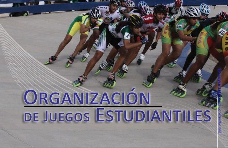 de Juegos              Organización    Estudiantiles                                         1guía organización JUEGOS EST...