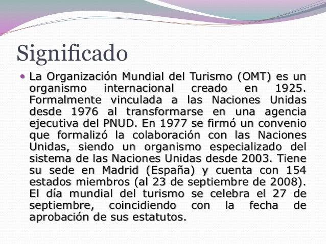 Organizacion mundial del turismo (omt) Slide 2