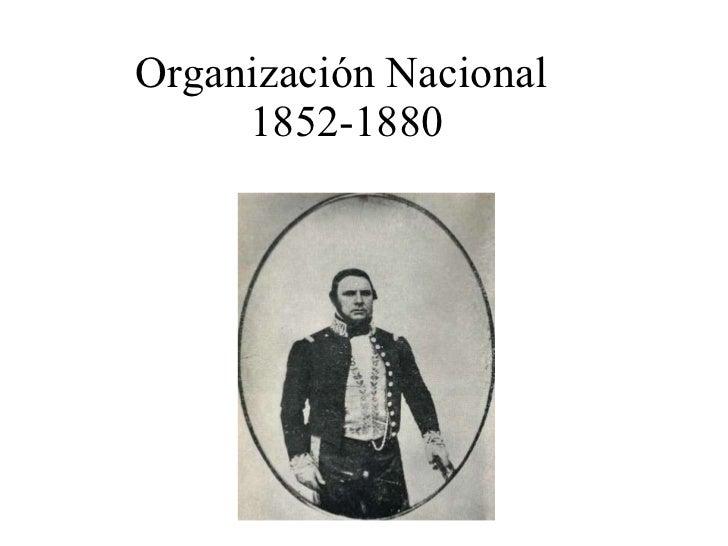 Organización Nacional  1852-1880