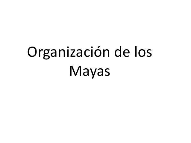 Organización de los Mayas