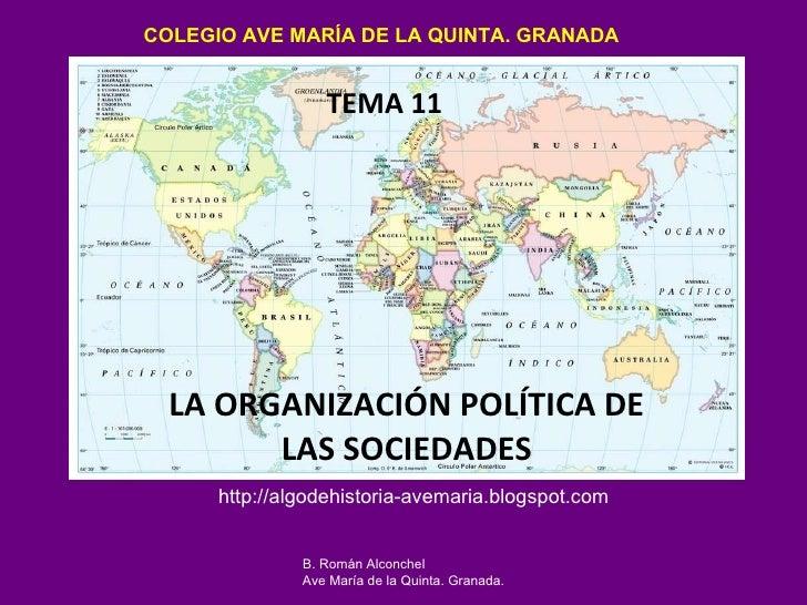 TEMA 11 LA ORGANIZACIÓN POLÍTICA DE LAS SOCIEDADES COLEGIO AVE MARÍA DE LA QUINTA. GRANADA http://algodehistoria-avemaria....