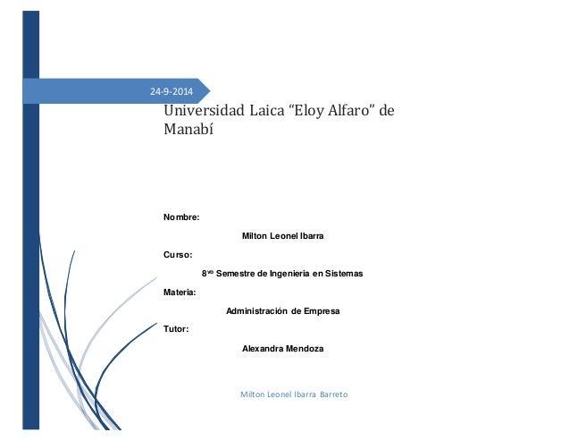 """24-9-2014 Universidad Laica """"Eloy Alfaro"""" de Manabí Milton Leonel Ibarra Barreto Nombre: Milton Leonel Ibarra Curso: 8vo S..."""