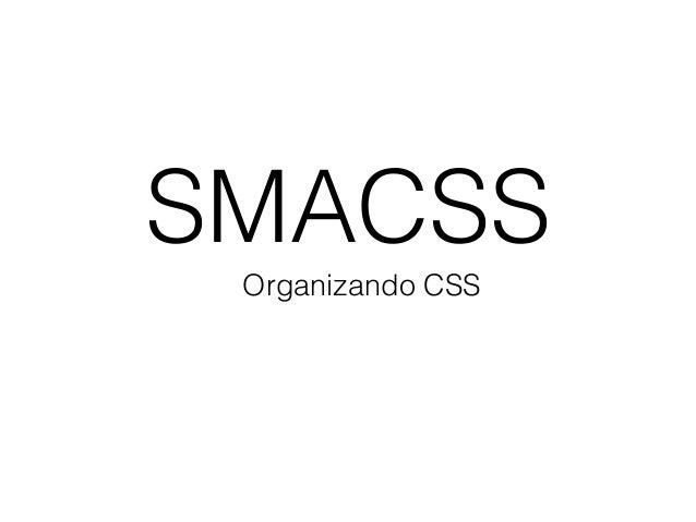 Organizando CSS SMACSS