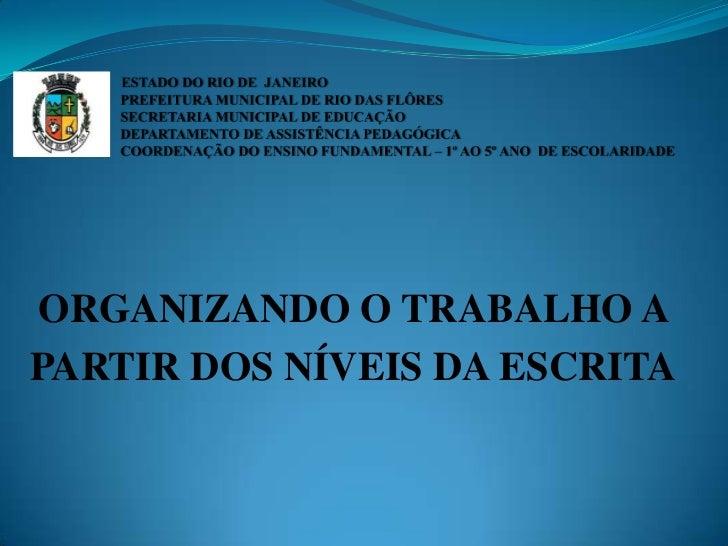 ORGANIZANDO O TRABALHO APARTIR DOS NÍVEIS DA ESCRITA