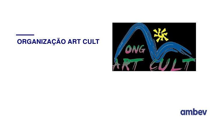 ORGANIZAÇÃO ART CULT<br />
