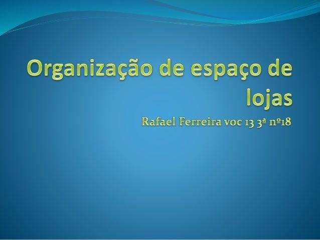 Organização de espaço de lojas  Rafael Ferreira voc 13 35 n918