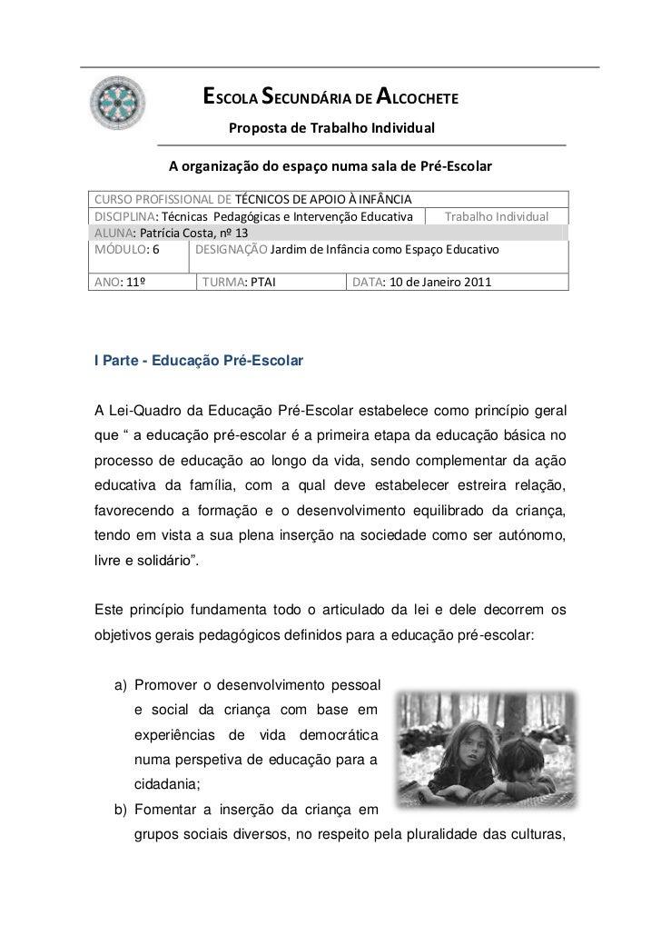 ESCOLA SECUNDÁRIA DE ALCOCHETE                         Proposta de Trabalho Individual             A organização do espaço...