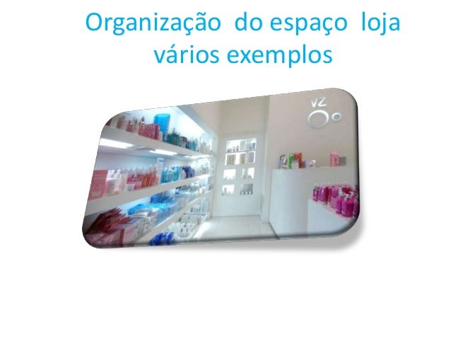 Organização do espaço loja vários exemplos