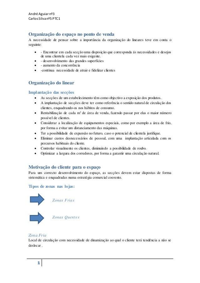 André Aguiarnº3 CarlosSilvanº5 PTC1 1 Organização do espaço no ponto de venda A necessidade de pensar sobre a importância ...