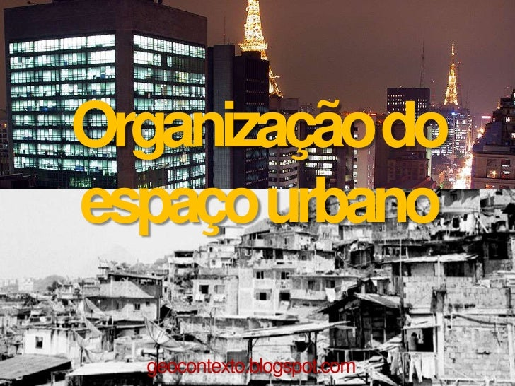 Organização doespaço urbano  geocontexto.blogspot.com