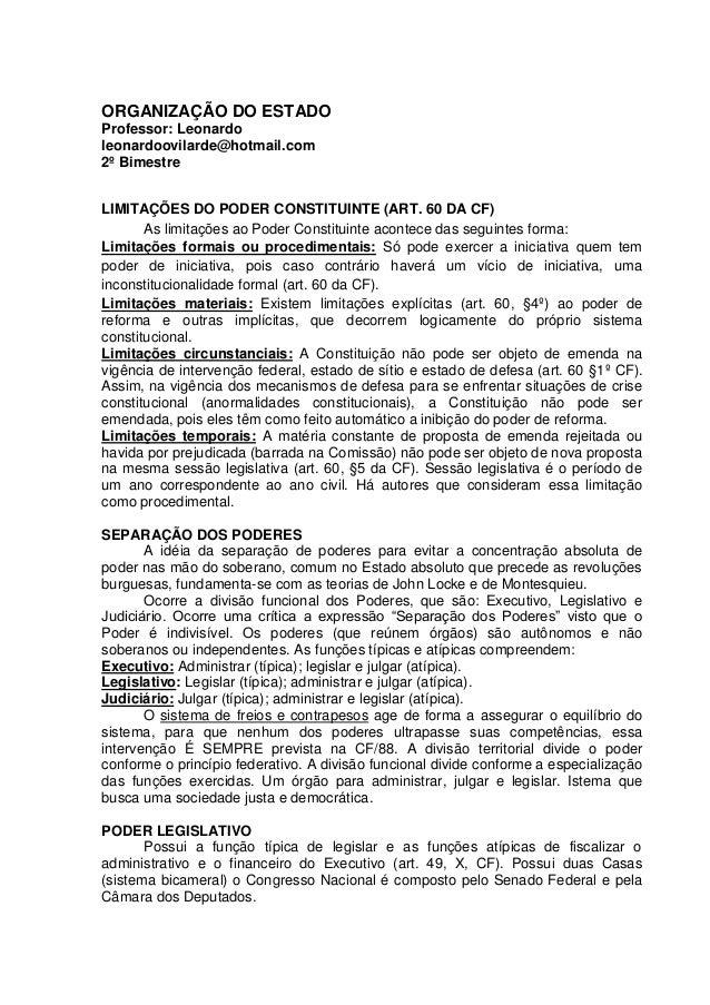 ORGANIZAÇÃO DO ESTADO Professor: Leonardo leonardoovilarde@hotmail.com 2º Bimestre LIMITAÇÕES DO PODER CONSTITUINTE (ART. ...