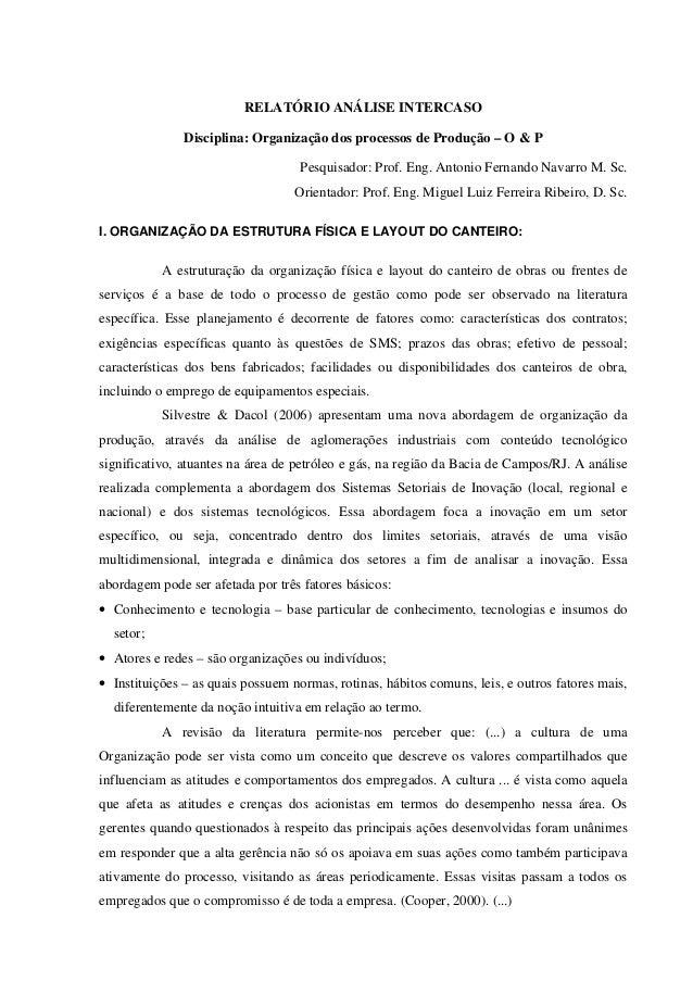 RELATÓRIO ANÁLISE INTERCASO Disciplina: Organização dos processos de Produção – O & P Pesquisador: Prof. Eng. Antonio Fern...