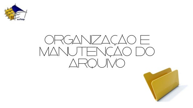organização e manutenção do arquivo