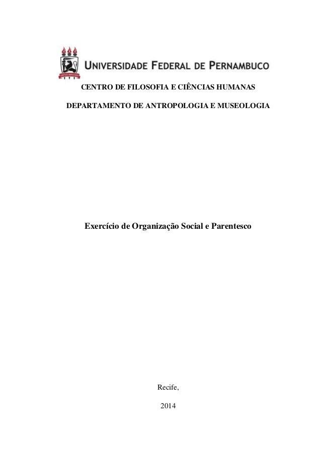 CENTRO DE FILOSOFIA E CIÊNCIAS HUMANAS DEPARTAMENTO DE ANTROPOLOGIA E MUSEOLOGIA Exercício de Organização Social e Parente...