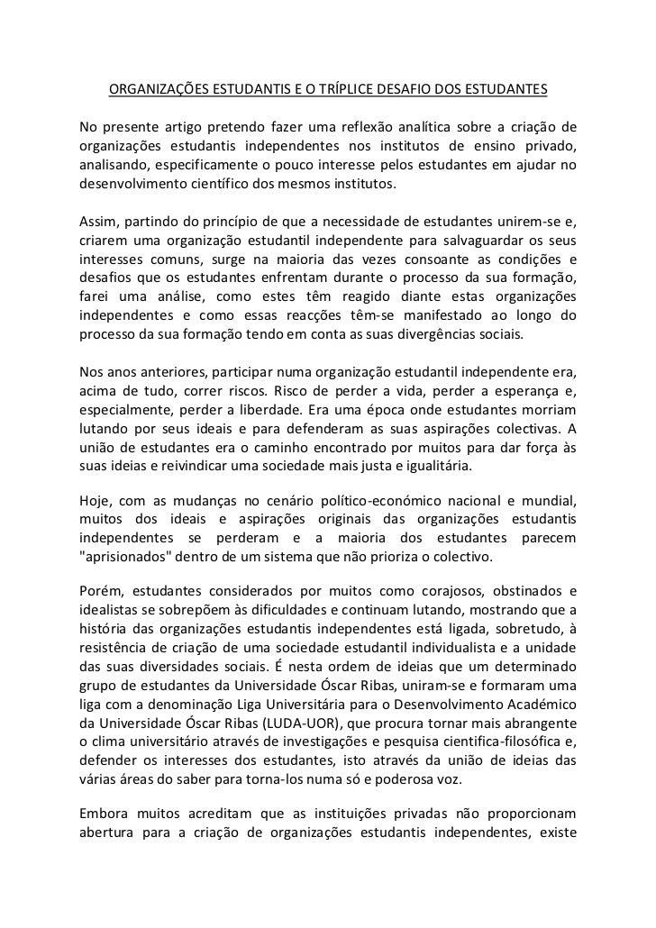 ORGANIZAÇÕES ESTUDANTIS E O TRÍPLICE DESAFIO DOS ESTUDANTES<br />No presente artigo pretendo fazer uma reflexão analítica ...