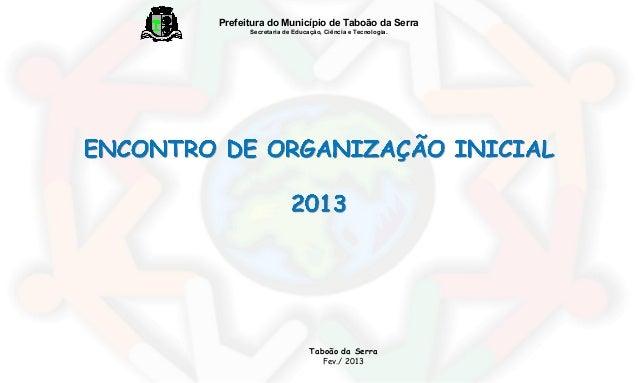 Prefeitura do Município de Taboão da Serra Secretaria de Educação, Ciência e Tecnologia.  Taboão da Serra Fev./ 2013
