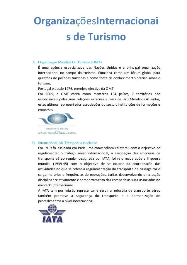 OrganizaçõesInternacionai s de Turismo A. Organização Mundial Do Turismo (OMT) É uma agência especializada das Nações Unid...