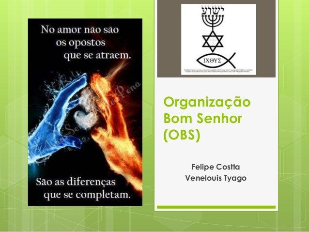 Organização Bom Senhor (OBS) Felipe Costta Venelouis Tyago