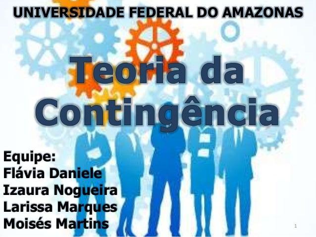 UNIVERSIDADE FEDERAL DO AMAZONAS  Equipe: Flávia Daniele Izaura Nogueira Larissa Marques Moisés Martins  1