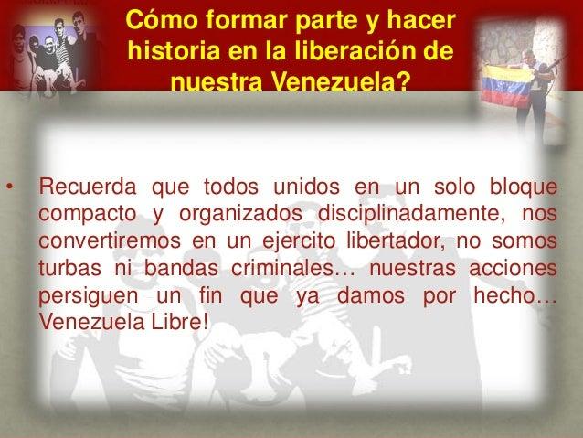 Cómo formar parte y hacer historia en la liberación de nuestra Venezuela? CUÁL ES EL MENSAJE DEL GENERAL VIVAS? • Recuerda...