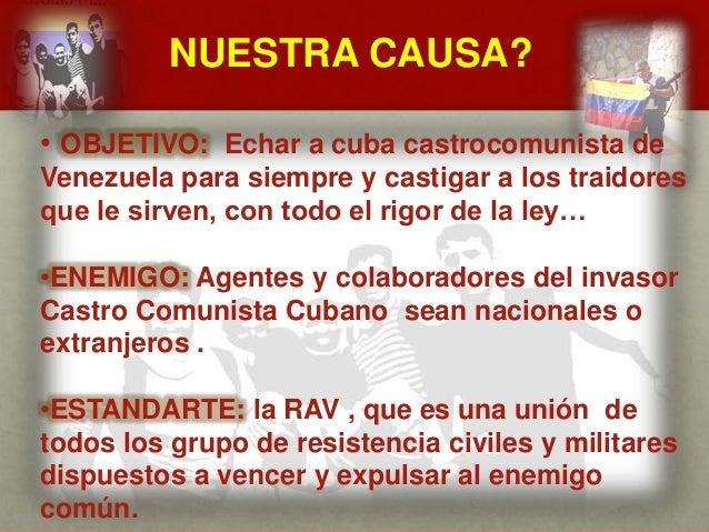 NUESTRA CAUSA? CUÁL ES EL MENSAJE DEL GENERAL VIVAS? • OBJETIVO: Echar a cuba castrocomunista de Venezuela para siempre y ...