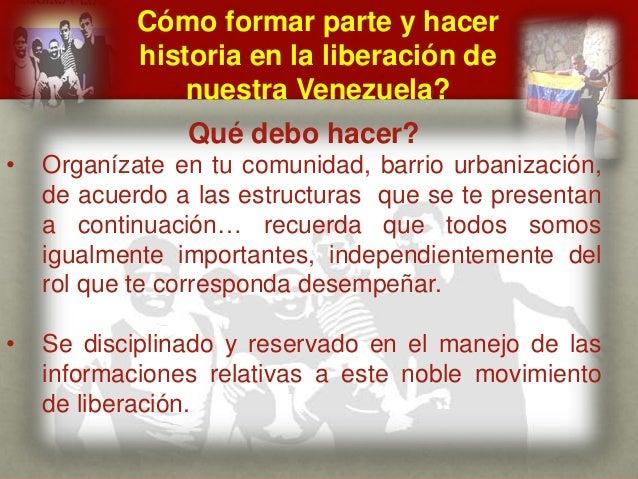 Cómo formar parte y hacer historia en la liberación de nuestra Venezuela? CUÁL ES EL MENSAJE DEL GENERAL VIVAS? Qué debo h...