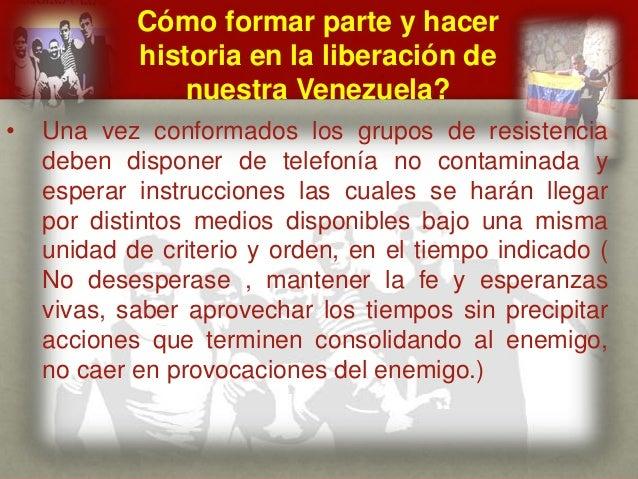 Cómo formar parte y hacer historia en la liberación de nuestra Venezuela? CUÁL ES EL MENSAJE DEL GENERAL VIVAS? • Una vez ...