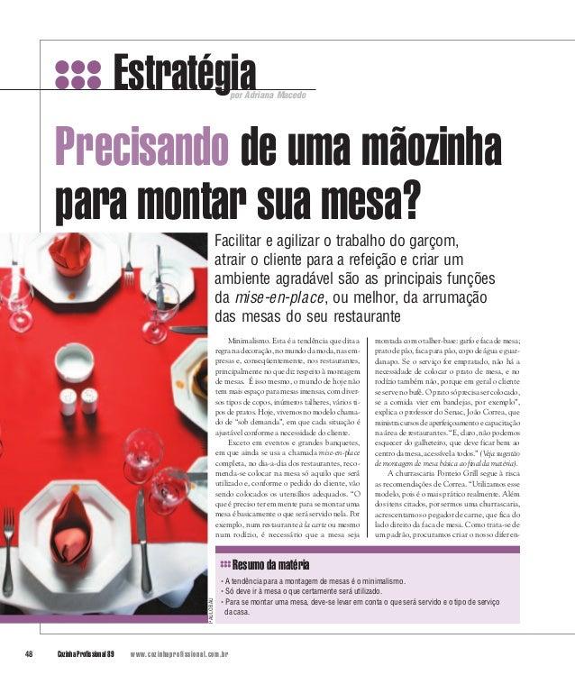 Estratégia  por Adriana Macedo  Precisando de uma mãozinha para montar sua mesa? Facilitar e agilizar o trabalho do garçom...