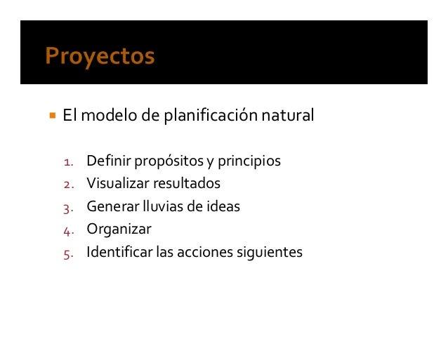 5. Identificar las acciones siguientes   ¿Cuál es la acción siguiente en cada una de las   partes del proyecto?   ¿Cuál es...