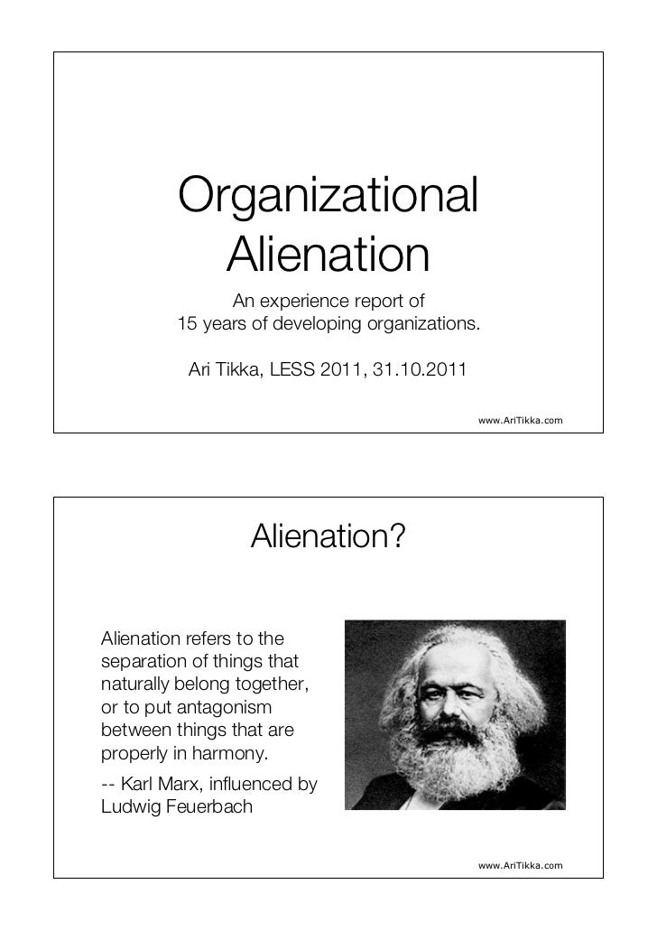 Organizational           Alienation                An experience report of         15 years of developing organizations.  ...