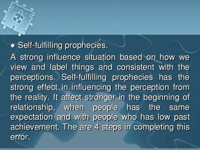 an analysis of the phenomenon of a self fulfilling prophecy One of the most theoretically important findings to emerge from the sociological and psychological literatures has been the discovery that expectations frequently create the conditions that.