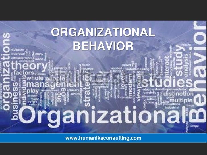 ORGANIZATIONAL  BEHAVIOR www.humanikaconsulting.com