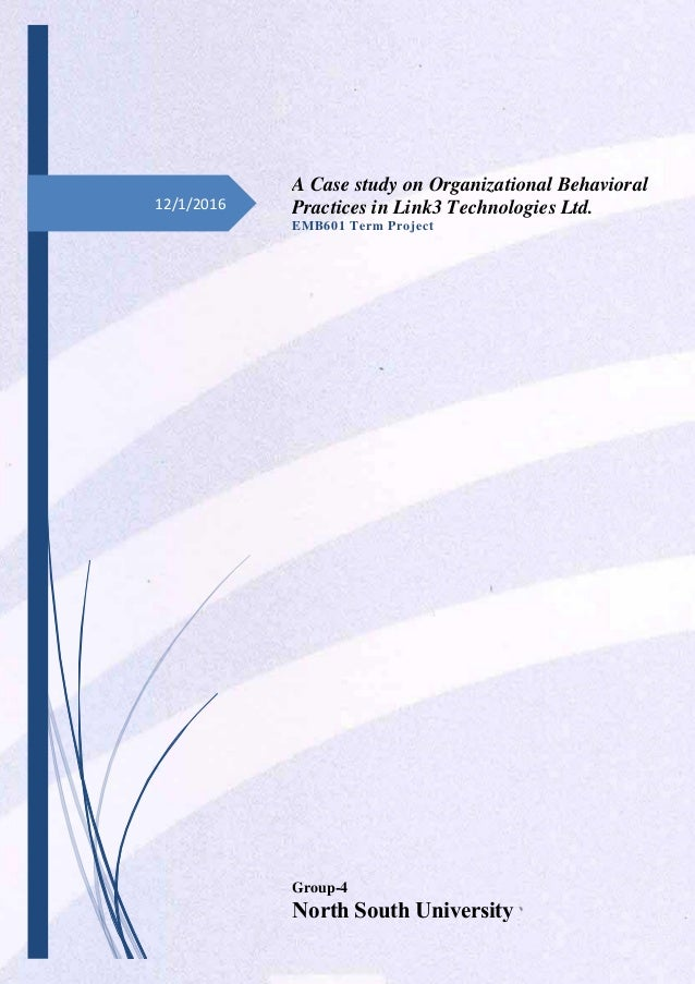 a case study on organizational behavioral practices in link technolo  12 1 2016 a case study on organizational behavioral practices in link3 technologies